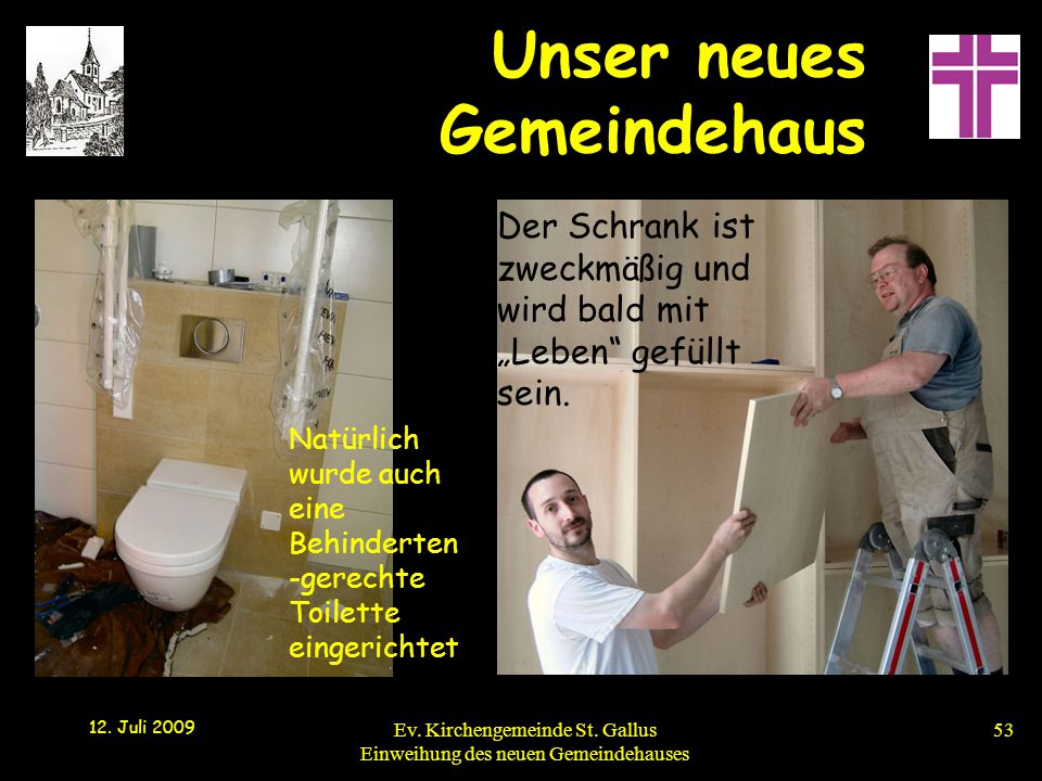 Natürlich wurde auch eine Behinderten-gerechte Toilette eingerichtet