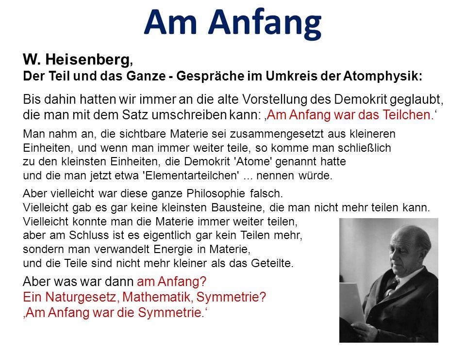 Am Anfang W. Heisenberg, Der Teil und das Ganze - Gespräche im Umkreis der Atomphysik: