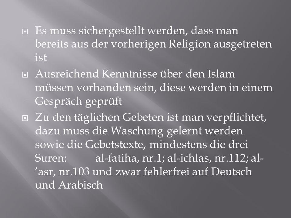 Es muss sichergestellt werden, dass man bereits aus der vorherigen Religion ausgetreten ist