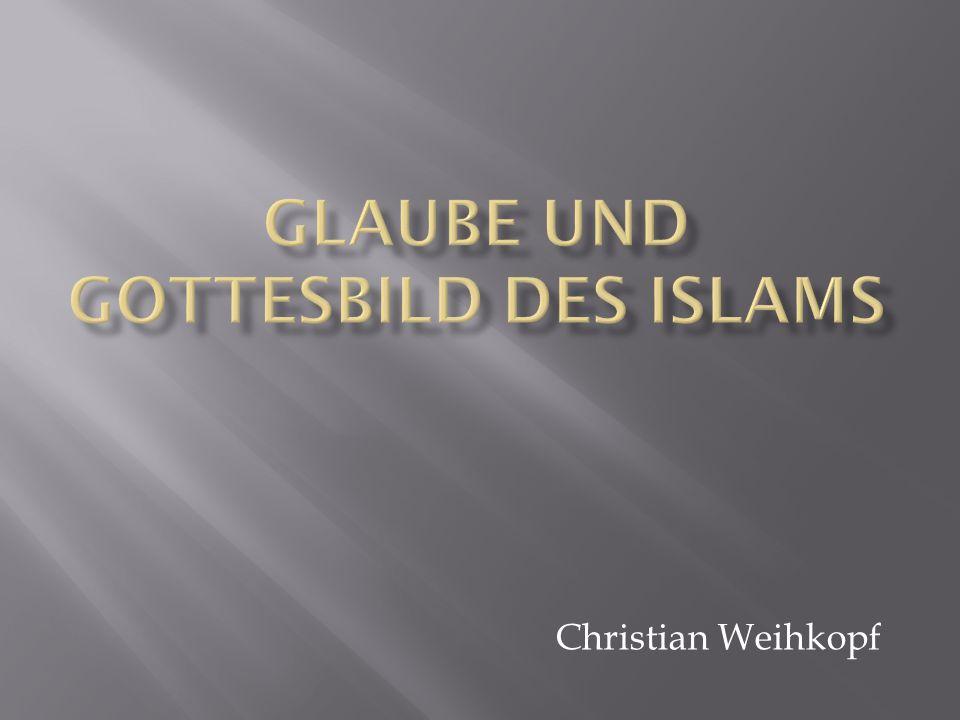 Glaube und Gottesbild des Islams
