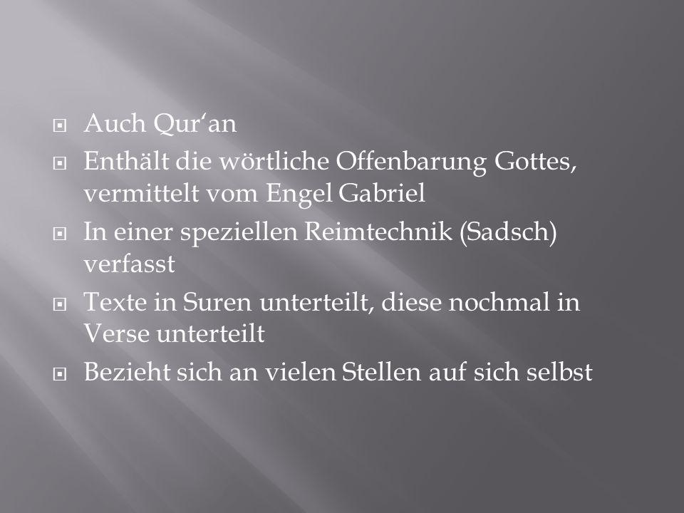 Auch Qur'an Enthält die wörtliche Offenbarung Gottes, vermittelt vom Engel Gabriel. In einer speziellen Reimtechnik (Sadsch) verfasst.
