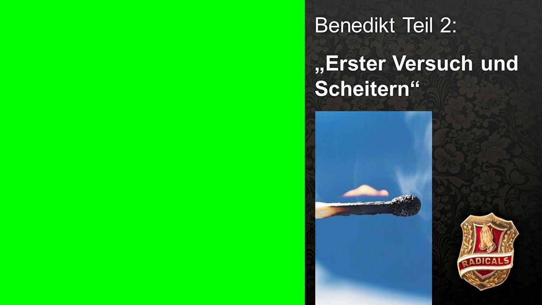 """""""Erster Versuch und Scheitern"""