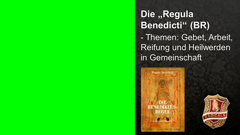 """Die """"Regula Benedicti (BR)"""