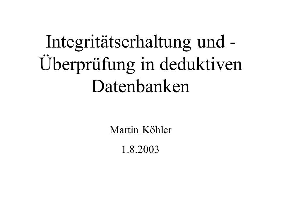 Integritätserhaltung und -Überprüfung in deduktiven Datenbanken