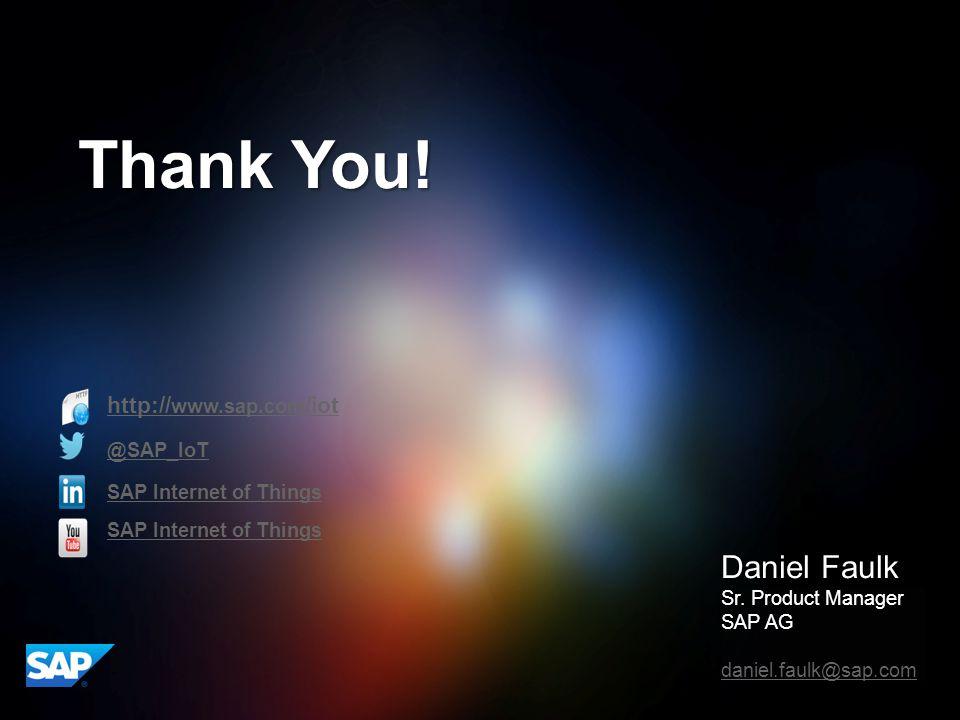 Thank You! Daniel Faulk http://www.sap.com/iot @SAP_IoT