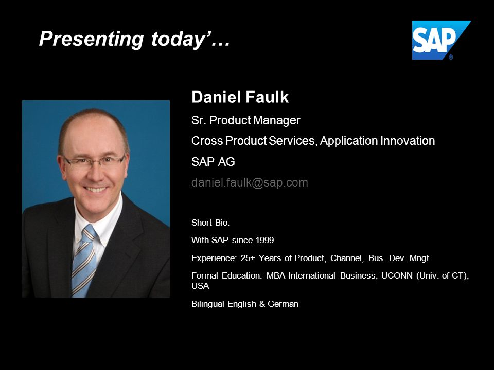 Presenting today'… Daniel Faulk Sr. Product Manager