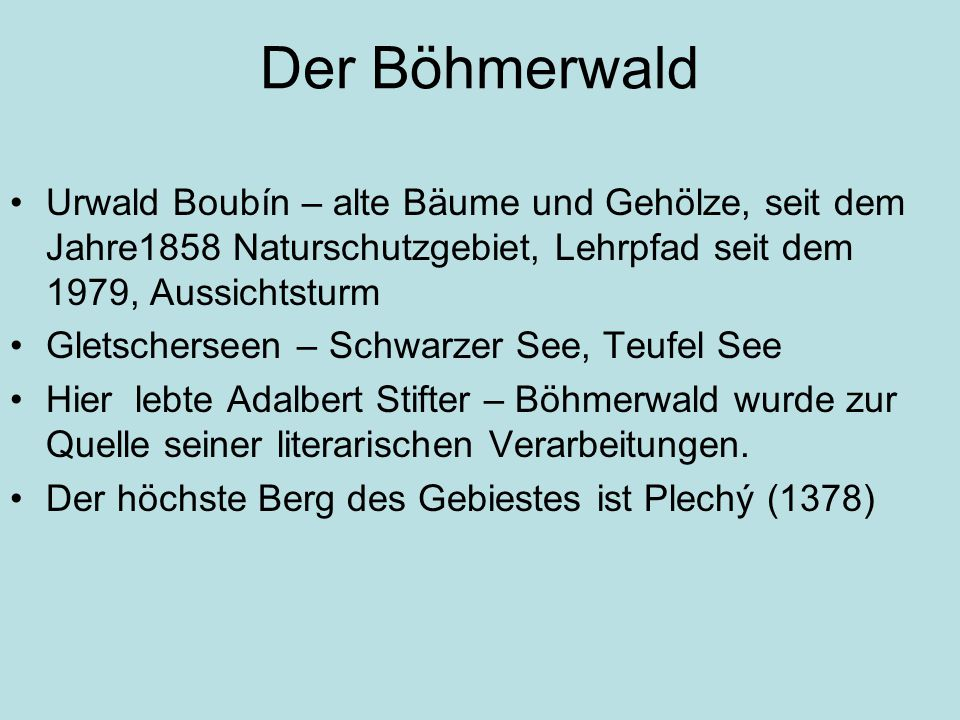 Der Böhmerwald Urwald Boubín – alte Bäume und Gehölze, seit dem Jahre1858 Naturschutzgebiet, Lehrpfad seit dem 1979, Aussichtsturm.