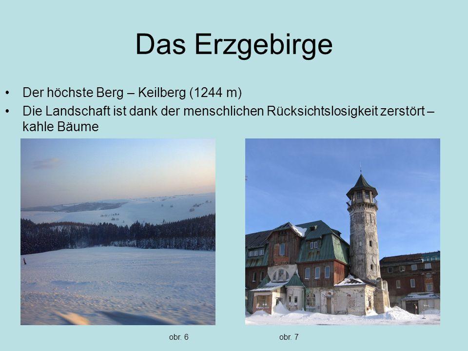 Das Erzgebirge Der höchste Berg – Keilberg (1244 m)