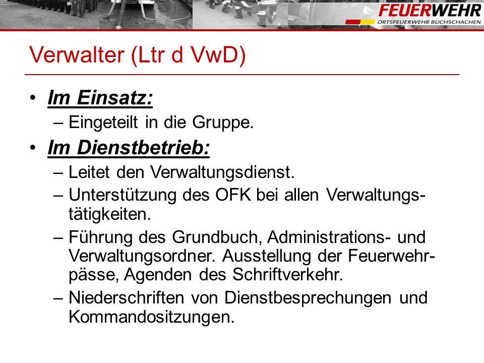 Verwalter (Ltr d VwD) Im Einsatz: Im Dienstbetrieb: