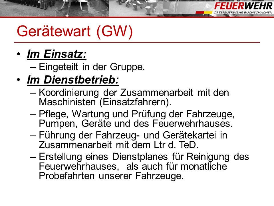 Gerätewart (GW) Im Einsatz: Im Dienstbetrieb:
