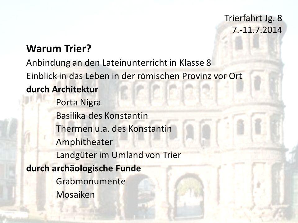 Warum Trier Trierfahrt Jg. 8 7.-11.7.2014
