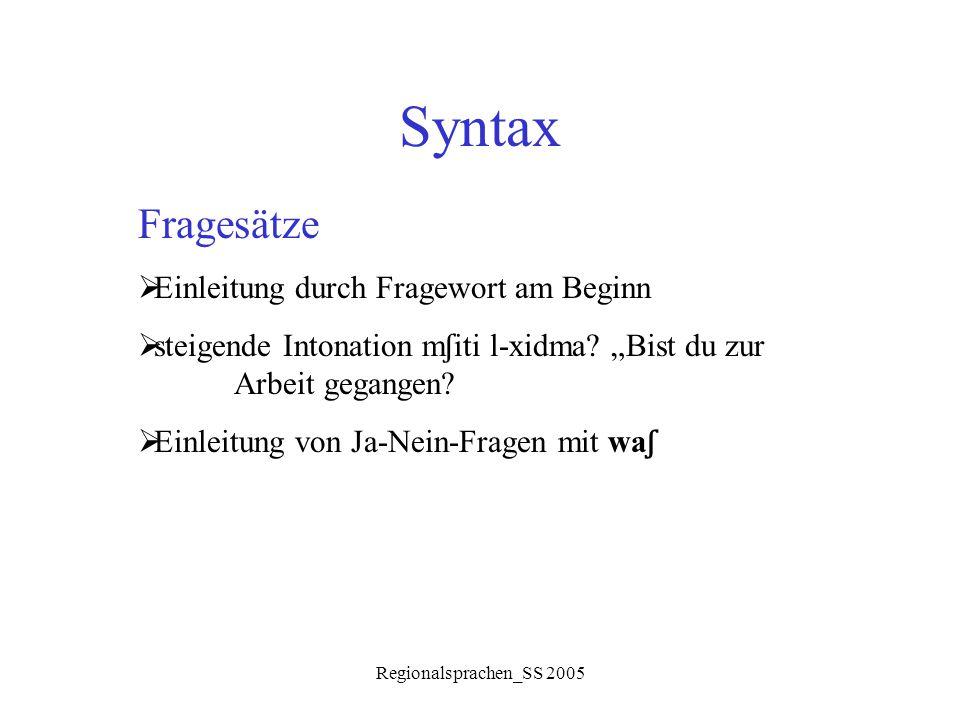 Syntax Fragesätze Einleitung durch Fragewort am Beginn