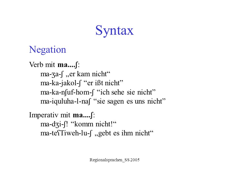 "Syntax Negation Verb mit ma....ʃ: ma-ʒa-ʃ ""er kam nicht"