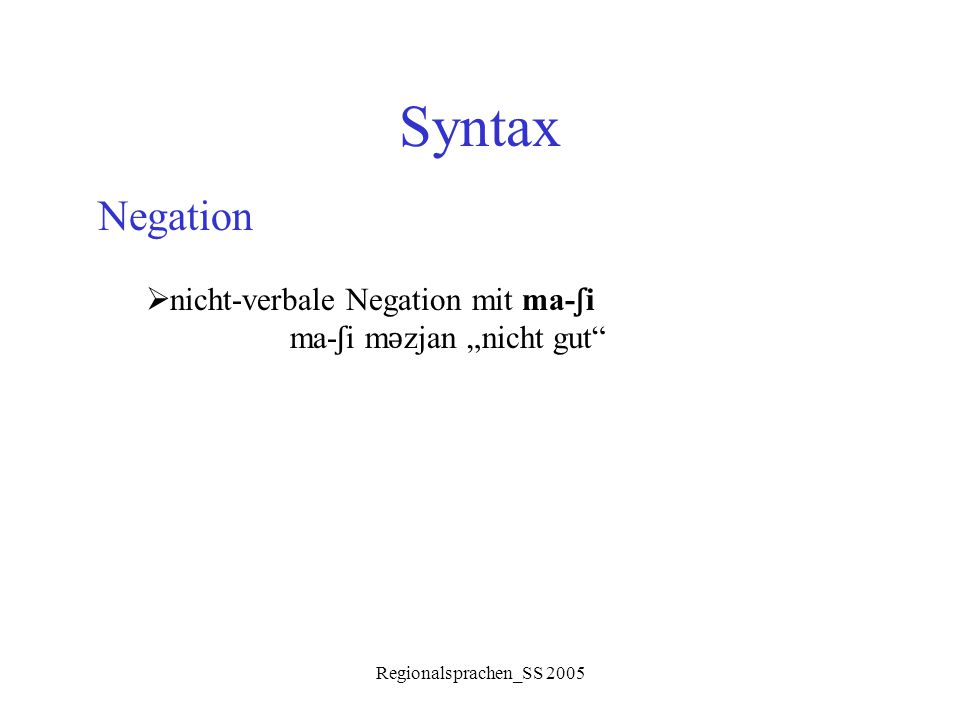 Syntax Negation nicht-verbale Negation mit ma-ʃi