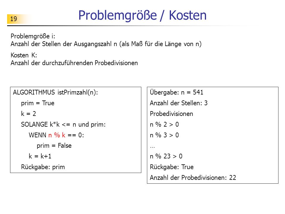 Problemgröße / Kosten Problemgröße i: Anzahl der Stellen der Ausgangszahl n (als Maß für die Länge von n)
