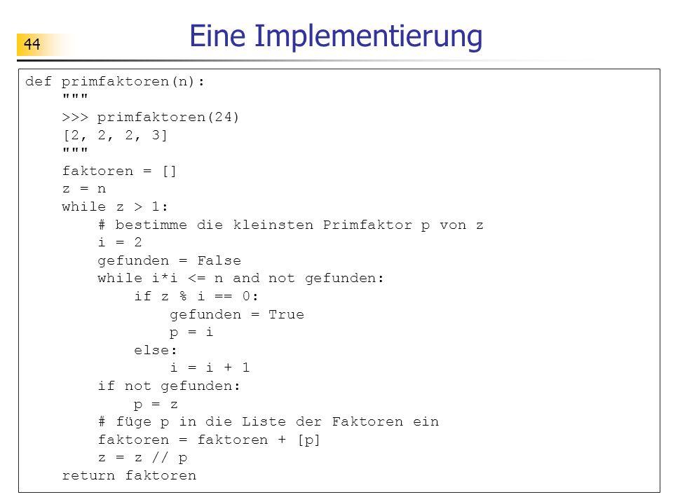 Eine Implementierung def primfaktoren(n):