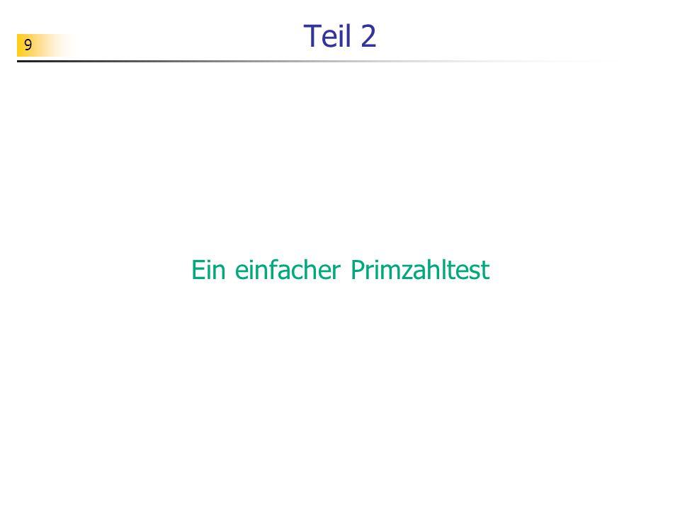 Ein einfacher Primzahltest