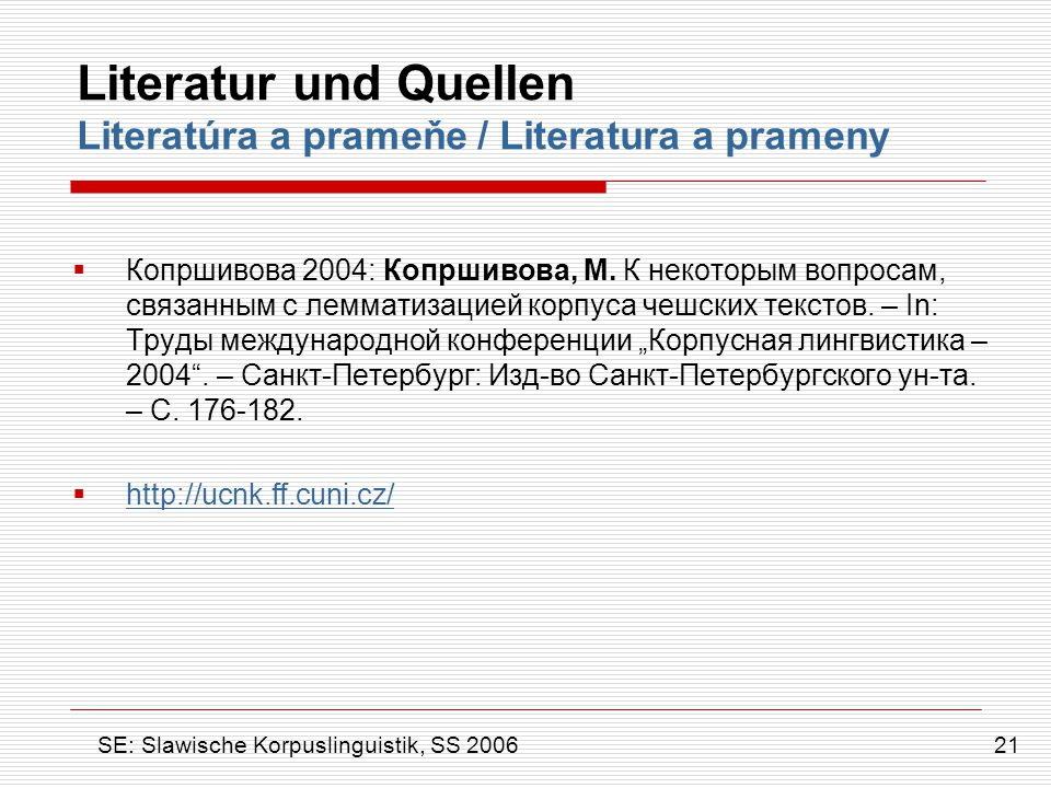 Literatur und Quellen Literatúra a prameňe / Literatura a prameny