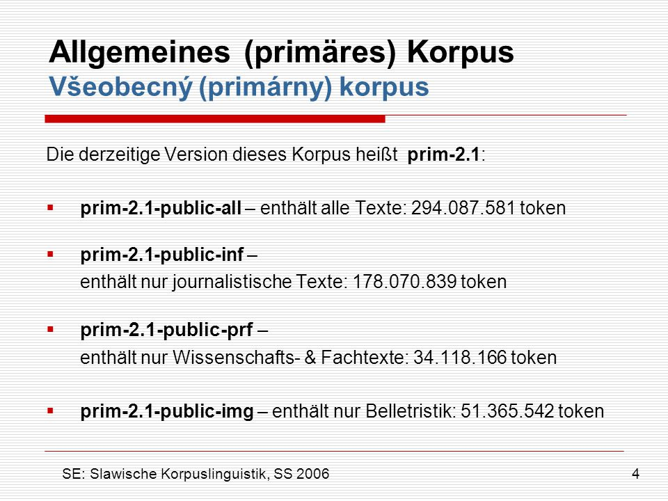 Allgemeines (primäres) Korpus Všeobecný (primárny) korpus