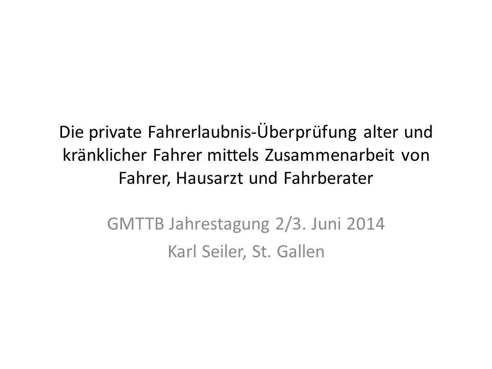 GMTTB Jahrestagung 2/3. Juni 2014 Karl Seiler, St. Gallen