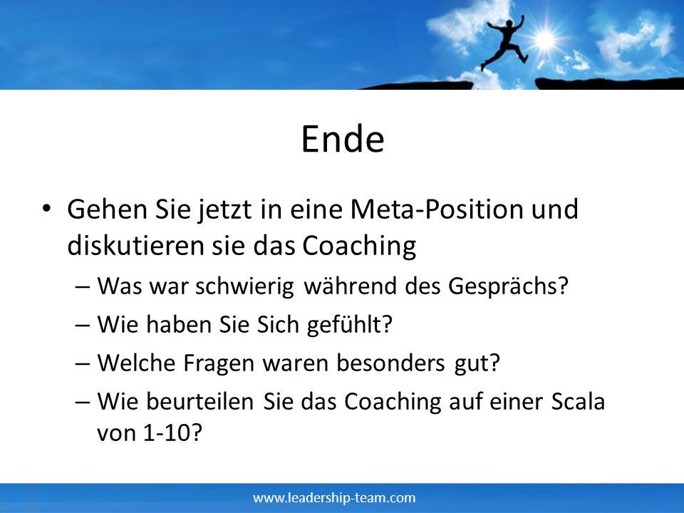 Ende Gehen Sie jetzt in eine Meta-Position und diskutieren sie das Coaching. Was war schwierig während des Gesprächs