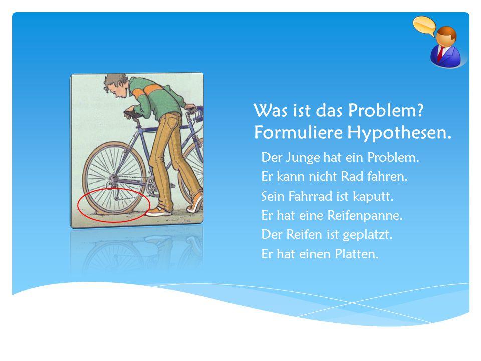 Was ist das Problem Formuliere Hypothesen.