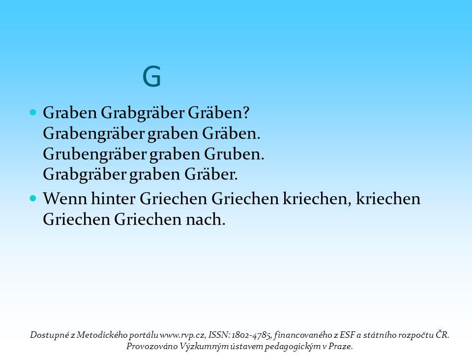 G Graben Grabgräber Gräben Grabengräber graben Gräben. Grubengräber graben Gruben. Grabgräber graben Gräber.