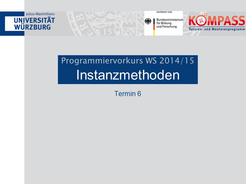 Programmiervorkurs WS 2014/15 Instanzmethoden