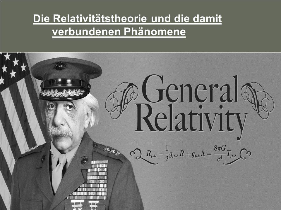 Die Relativitätstheorie und die damit verbundenen Phänomene