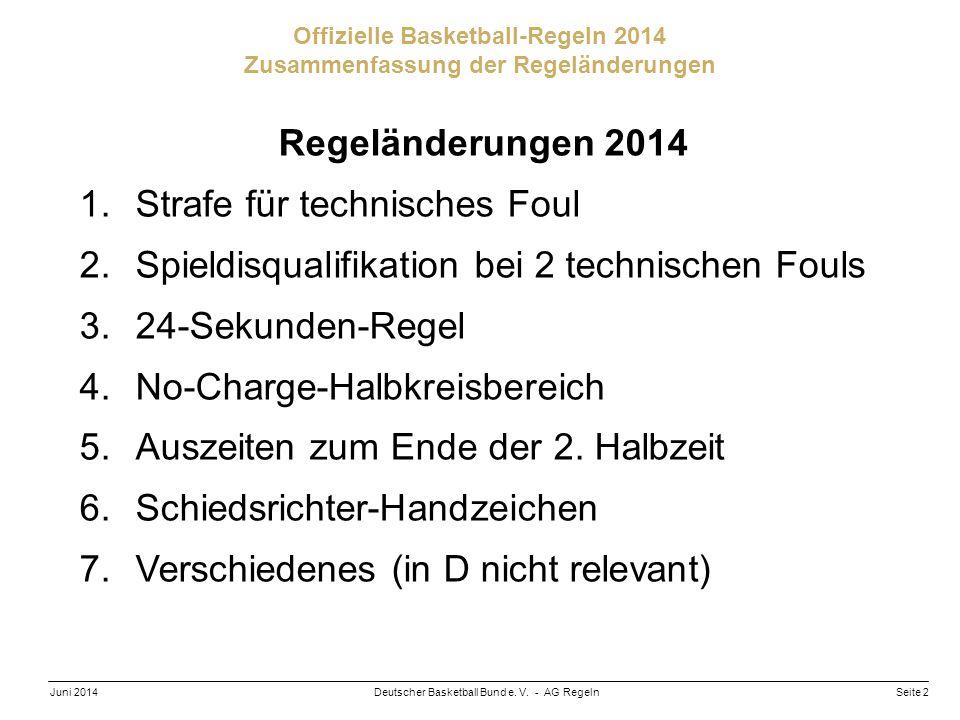 Regeländerungen 2014 Strafe für technisches Foul. Spieldisqualifikation bei 2 technischen Fouls. 24-Sekunden-Regel.