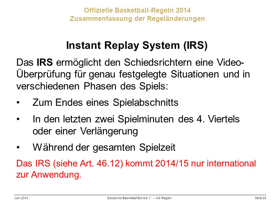 Instant Replay System (IRS)