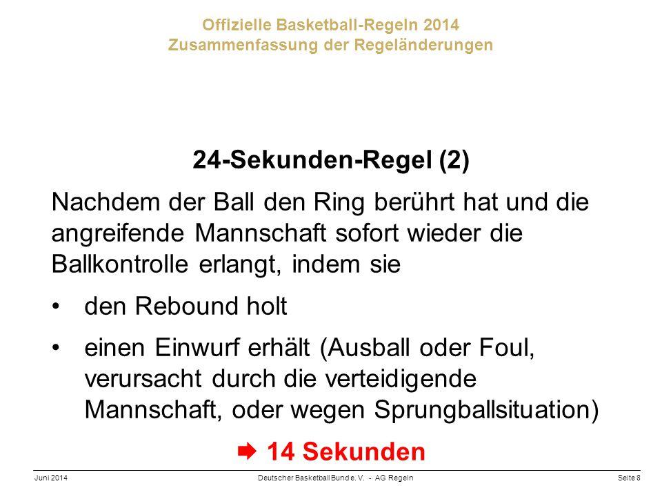 24-Sekunden-Regel (2) Nachdem der Ball den Ring berührt hat und die angreifende Mannschaft sofort wieder die Ballkontrolle erlangt, indem sie.