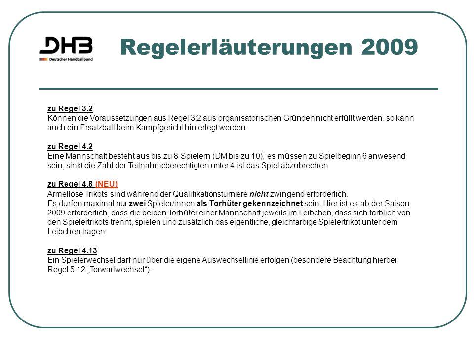 Regelerläuterungen 2009 zu Regel 3.2