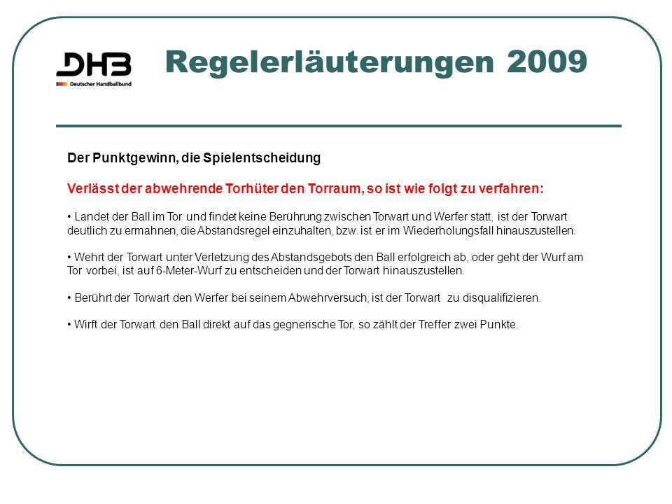 Regelerläuterungen 2009 Der Punktgewinn, die Spielentscheidung