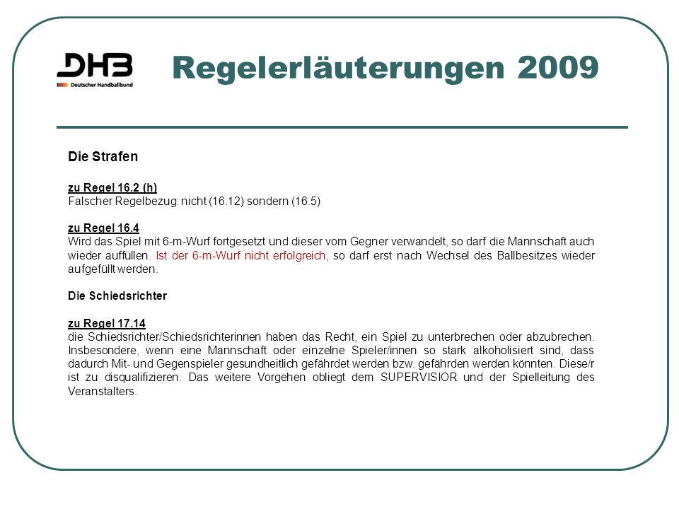 Regelerläuterungen 2009 Die Strafen zu Regel 16.2 (h)