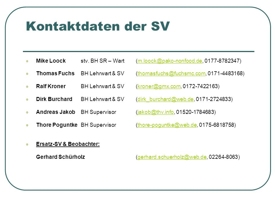 Kontaktdaten der SV Mike Loock stv. BH SR – Wart (m.loock@pako-nonfood.de, 0177-8782347)