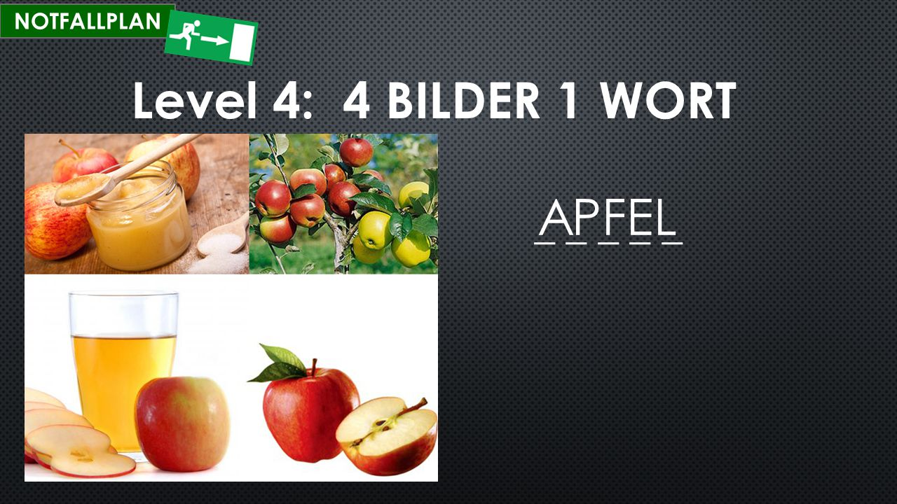 NOTFALLPLAN Level 4: 4 BILDER 1 WORT APFEL _ _ _ _ _