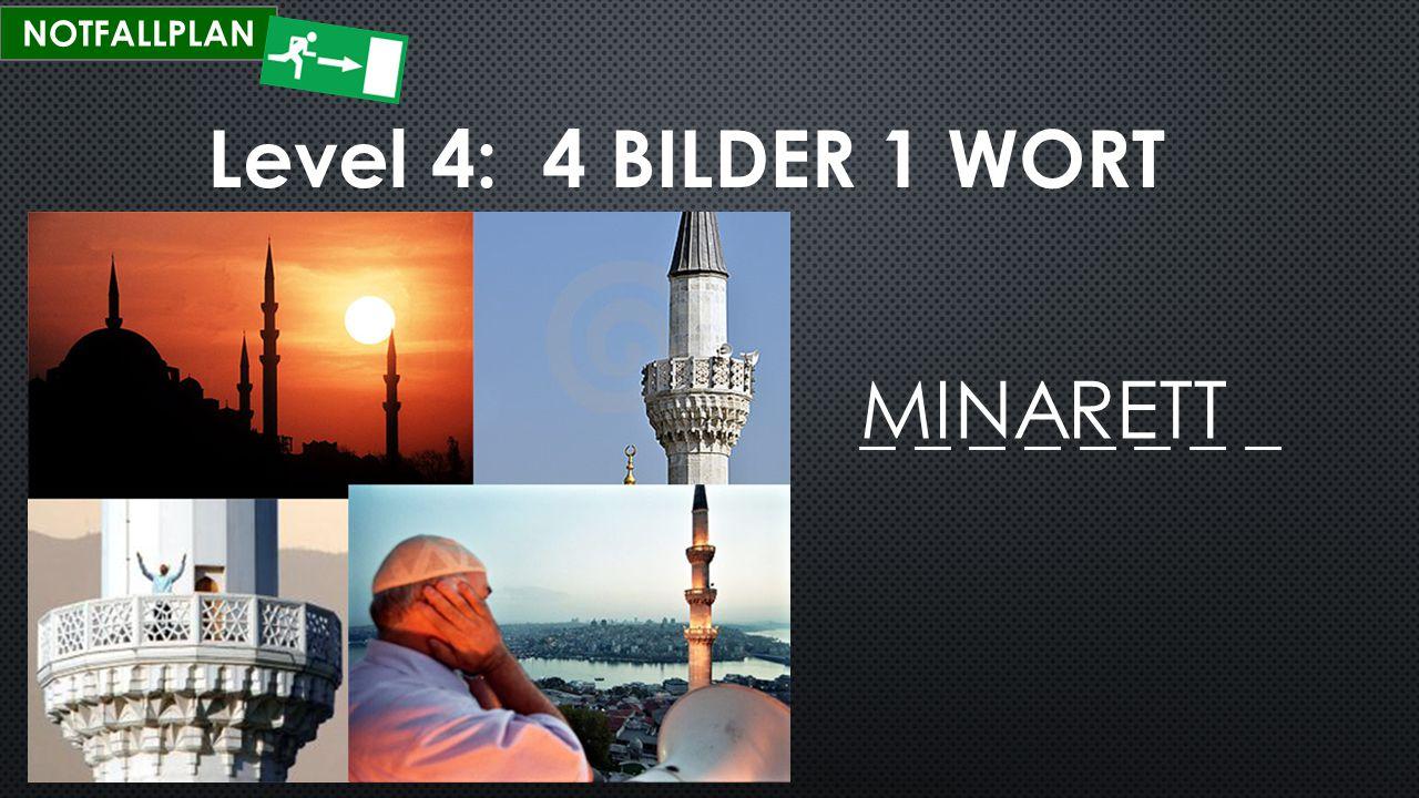 NOTFALLPLAN Level 4: 4 BILDER 1 WORT MINARETT _ _ _ _ _ _ _ _