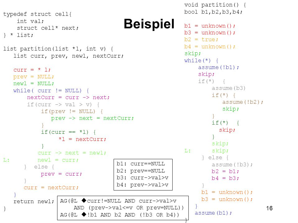 Beispiel void partition() { bool b1,b2,b3,b4; typedef struct cell{