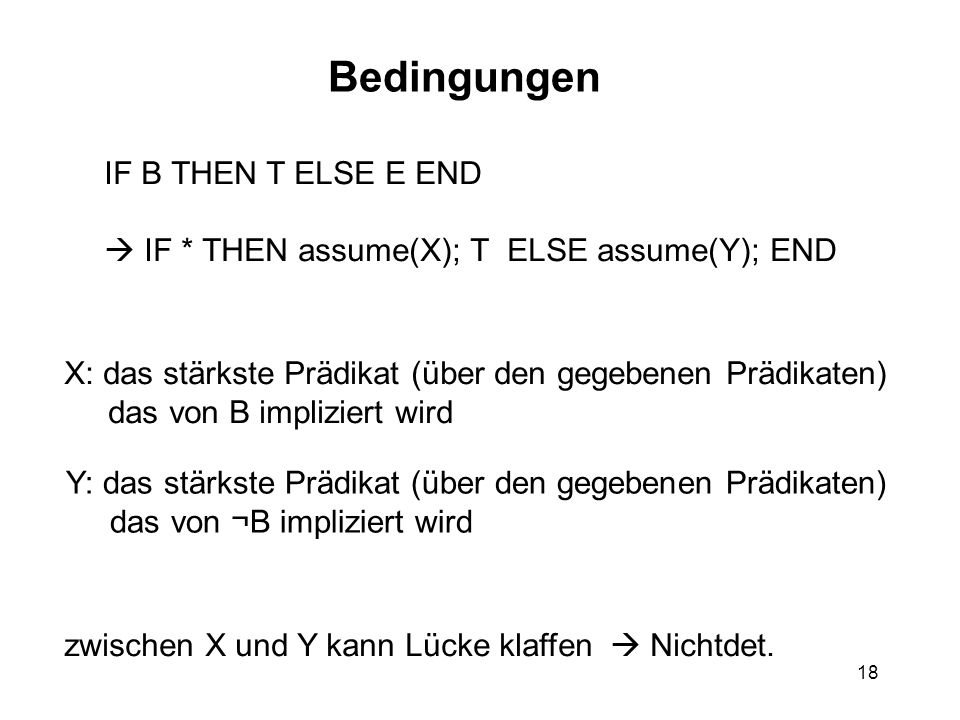 Bedingungen IF B THEN T ELSE E END