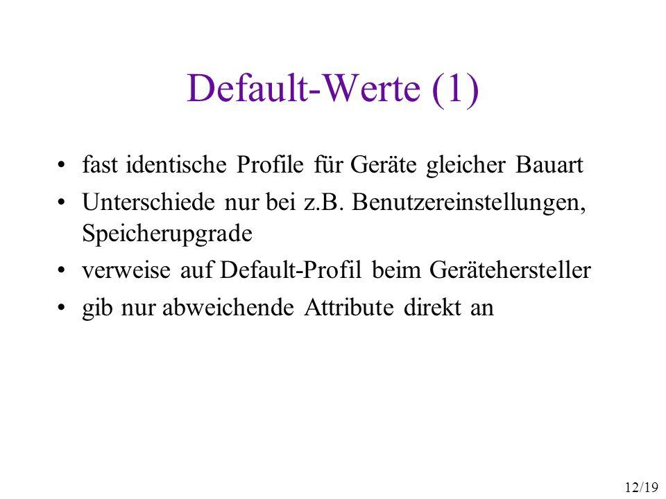 Default-Werte (1) fast identische Profile für Geräte gleicher Bauart