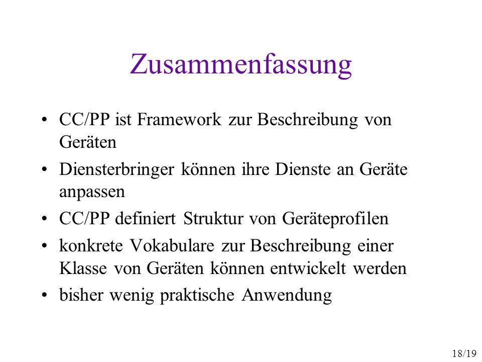 Zusammenfassung CC/PP ist Framework zur Beschreibung von Geräten
