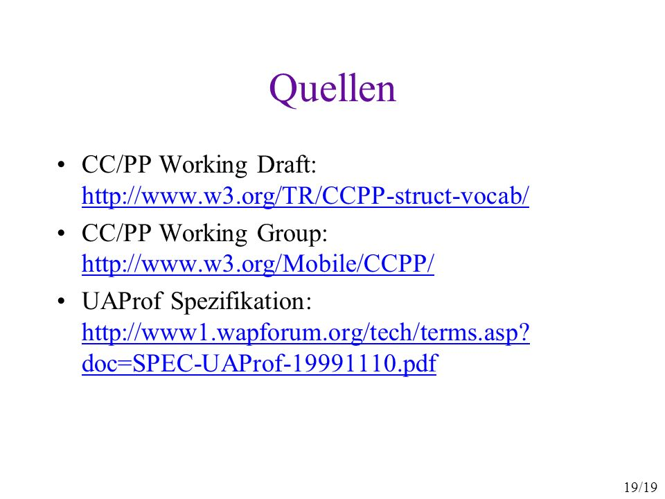 Quellen CC/PP Working Draft: http://www.w3.org/TR/CCPP-struct-vocab/