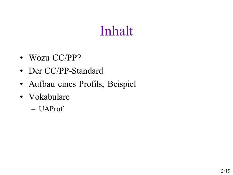 Inhalt Wozu CC/PP Der CC/PP-Standard Aufbau eines Profils, Beispiel