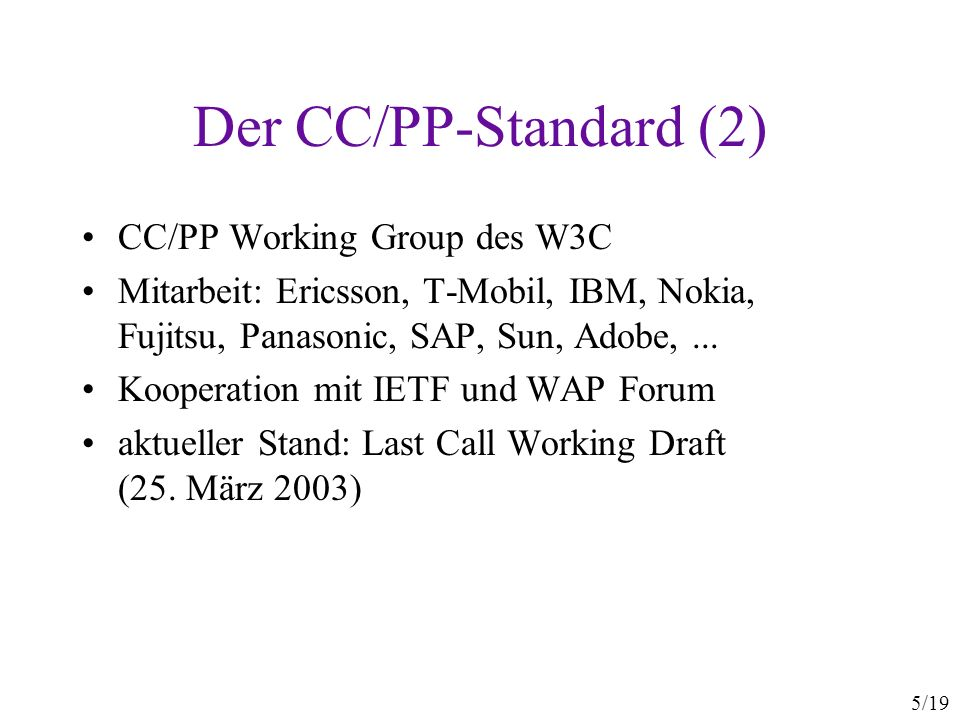 Der CC/PP-Standard (2) CC/PP Working Group des W3C