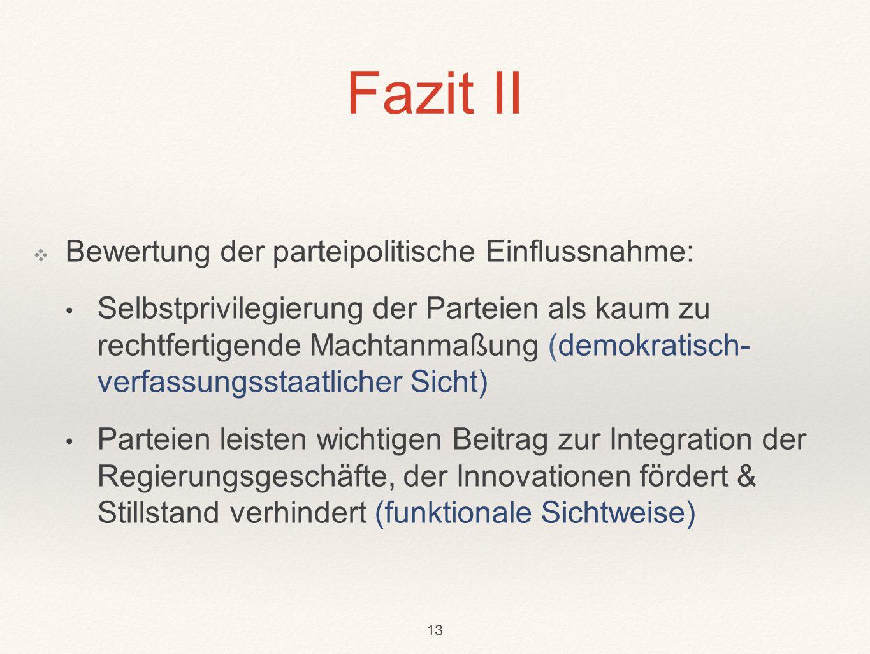 Fazit II Bewertung der parteipolitische Einflussnahme: