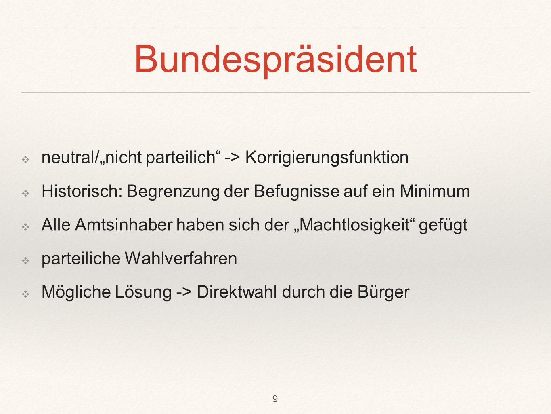 """Bundespräsident neutral/""""nicht parteilich -> Korrigierungsfunktion"""