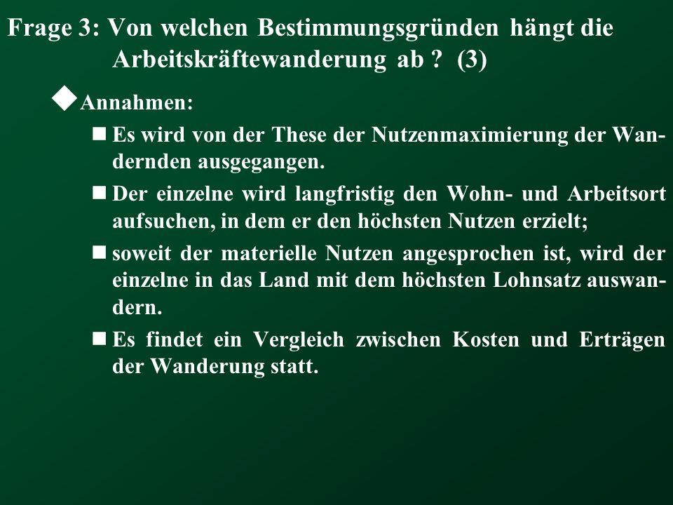 Frage 3: Von welchen Bestimmungsgründen hängt die Arbeitskräftewanderung ab (3)