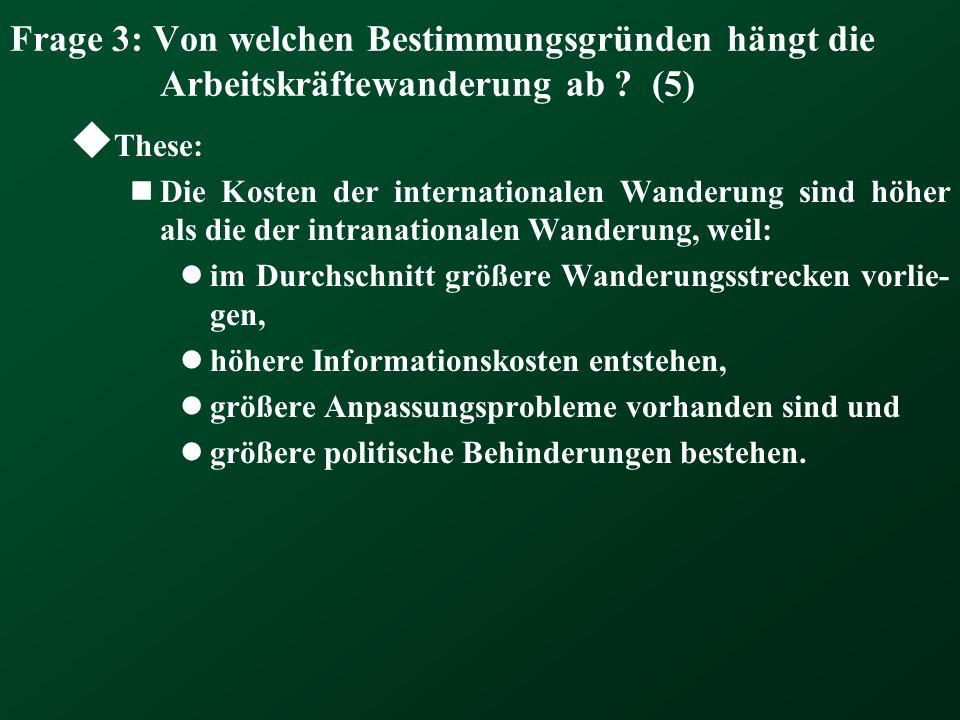 Frage 3: Von welchen Bestimmungsgründen hängt die Arbeitskräftewanderung ab (5)