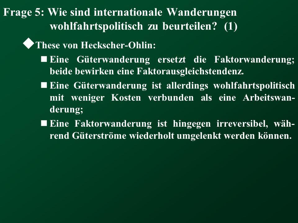 Frage 5: Wie sind internationale Wanderungen wohlfahrtspolitisch zu beurteilen (1)